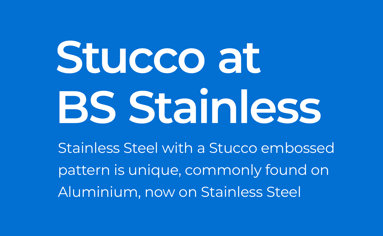 Stucco at BS Stainless