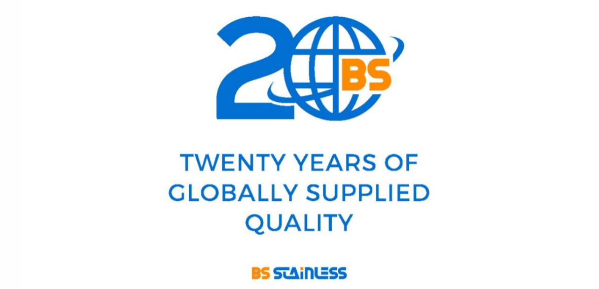 Twenty Years of Global Supplied Quality — BS Stainless